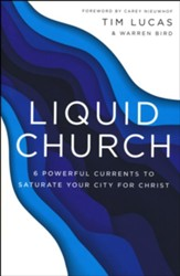 Liquid Church, 6 Powerful Currents to Saturate Your  City for Christ
