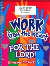 God's Word in Time Scripture  Planner: Work From the Heart  for the Lord Elementary Student Edition (ESV Version; August  2019 - July 2020)