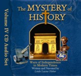 Wars of Independence to Modern Times, Volume 4: The  Mystery of History--CDs