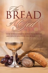 Bread of God Giveth Life (John 6:33, KJV) Bulletins, 100