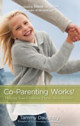 Co-Parenting Works!: Working Together to Help Your Children Thrive - eBook