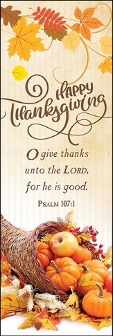 Happy Thanksgiving (Psalm 107:1) Bookmarks, 25