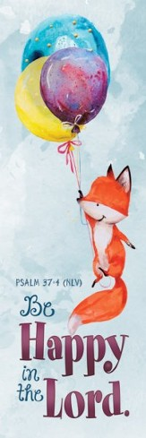 Be Happy in the Lord (Psalm 37:4, NLV) Bookmarks, 25