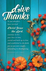 Give Thanks (Colossians 2:6-7, NRSV) Bulletins, 100