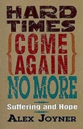 Hard Times Come Again No More: Suffering and Hope - eBook