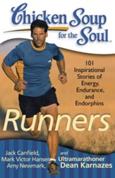 Chicken Soup for the Soul: Runners: 101 Inspirational Stories of Energy, Endurance, and Endorphins - eBook