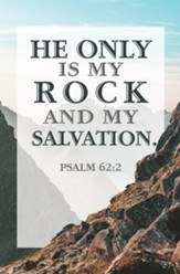 He Is My Rock (Psalm 62:2, KJV) Bulletins, 100