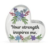 Your Strength Inspires Me Glass Heart Figurine