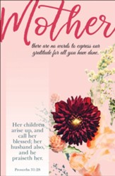 Mother Call Her Blessed (Proverbs 31:28, KJV) Bulletins, 100
