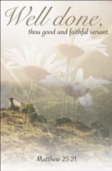 Thou Good and Faithful Servant ( Matthew 25:21, KJV) Bulletins, 100