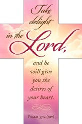 Take Delight in the Lord (Psalms 37:4, NIV) Cross Bookmarks, 25