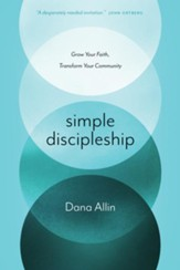 Simple Discipleship: Grow Your Faith, Transform Your Community