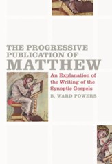 The Progressive Publication of Matthew: An Explanation of the Writings of the Synoptic Gospels - eBook