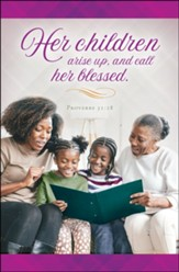 Her Children Arise Up, and Call Her Blessed (Proverbs 31:28, KJV) Bulletins, 100