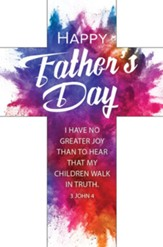 Happy Father's Day (3 John 4, KJV) Cross Bookmarks, 25