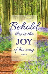 Behold this is the Joy (Job 8:19, KJV) Bulletins, 100