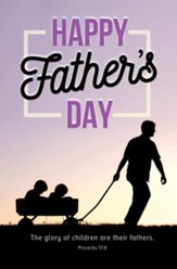 Happy Fathers Day (Proverbs 17:6) Bulletins, 100