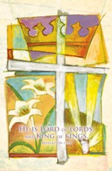 Lord of Lords, King of Kings (Revelation 17:14) Bulletins, 100