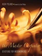 The Master Carpenter: Devotions for Woodworkers - eBook