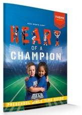 MEGA Sports Camp Heart of a Champion: Preschool Bible Time Guide