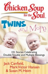 Chicken Soup for the Soul: Twins and More: 101 Stories Celebrating Double Trouble and Multiple Blessings - eBook