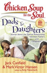 Chicken Soup for the Soul: Dads & Daughters: Stories about the Special Relationship between Fathers and Daughters - eBook