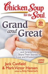 Chicken Soup for the Soul: Grand and Great: Grandparents and Grandchildren Share Their Stories of Love and Wisdom - eBook