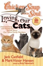 Chicken Soup for the Soul: Loving Our Cats: Heartwarming and Humorous Stories about our Feline Family Members - eBook