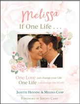 Melissa: If One Life....