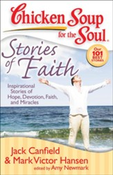 Chicken Soup for the Soul: Stories of Faith: Inspirational Stories of Hope, Devotion, Faith, and Miracles - eBook