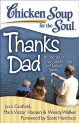 Chicken Soup for the Soul: Thanks Dad: 101 Stories of Gratitude, Love, and Good Times - eBook