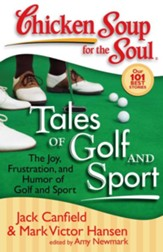Chicken Soup for the Soul: Tales of Golf and Sport: The Joy, Frustration, and Humor of Golf and Sport - eBook