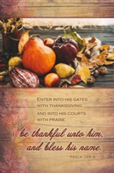 Enter Into His Gates With Thanksgiving (Psalm 100:4, KJV) Bulletins, 100