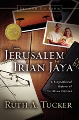 From Jerusalem to Irian Jaya: A Biographical History of Christian Missions / New edition - eBook