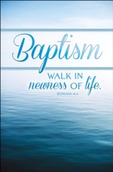 Walk In Newness of Life (Romans 6:4) Bulletins, 100
