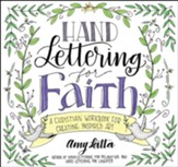 Hand Lettering for Faith: A Christian Workbook for Inspiring Lettered Art