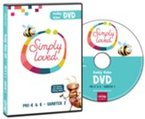 Simply Loved: Pre-K & K Buddy Video DVD, Quarter 2
