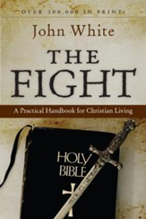 The Fight: A Practical Handbook for Christian Living - eBook