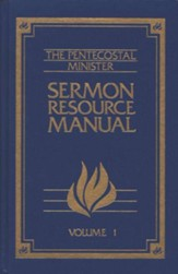 The Pentecostal Minister's Sermon Resource Manual, Volume 1