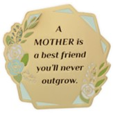 A Mother Is A Best Friend You'll Never Outgrow Visor Clip