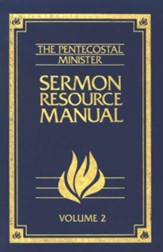 The Pentecostal Minister's Sermon Resource Manual,  Volume 2