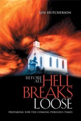 Before All Hell Breaks Loose: Preparing for the Coming Perilous Times - eBook
