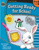 Ready Set Learn: Getting Ready for  School (Grades PreK and K)
