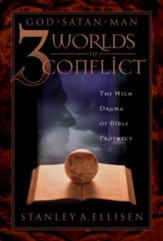 Three Worlds in Conflict: The High Drama of Biblical Prophecy - eBook