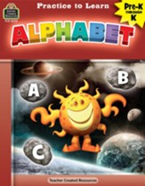 Practice to Learn: Alphabet (Grades  PreK and K)
