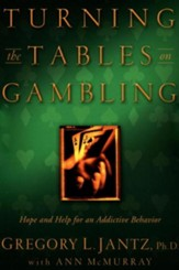 Turning the Tables on Gambling: Hope and Help for Addictive Behavior - eBook