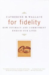 For Fidelity: How Intimacy and Commitment Enrich Our Lives - eBook