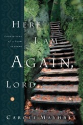 Here I Am Again, Lord: Confessions of a Slow Learner - eBook