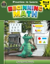 Practice to Learn: Beginning Math  (Grades PreK and K)