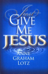Just Give Me Jesus, Large Print